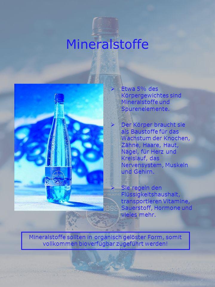 Mineralstoffe Etwa 5% des Körpergewichtes sind Mineralstoffe und Spurenelemente.
