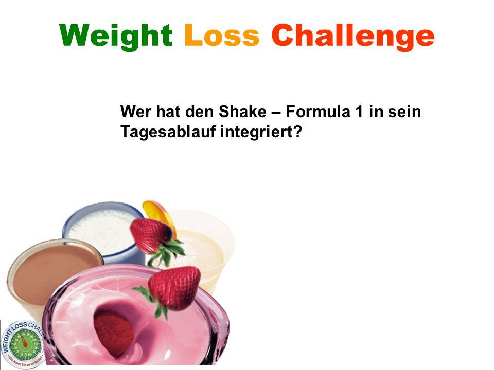 Weight Loss Challenge Wer hat den Shake – Formula 1 in sein Tagesablauf integriert
