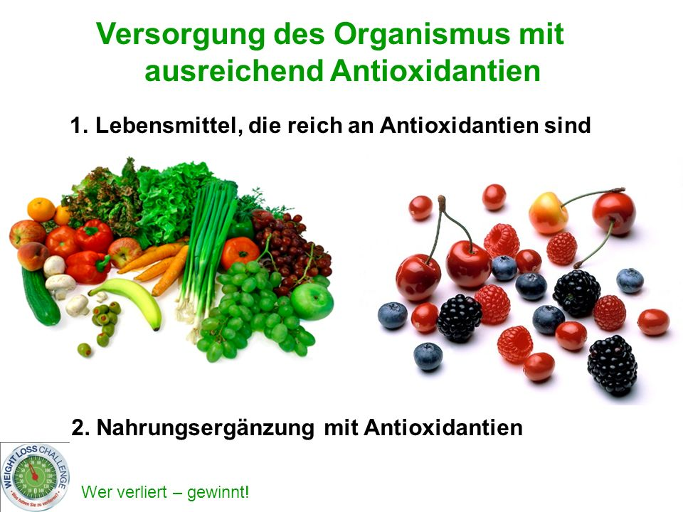 Versorgung des Organismus mit ausreichend Antioxidantien