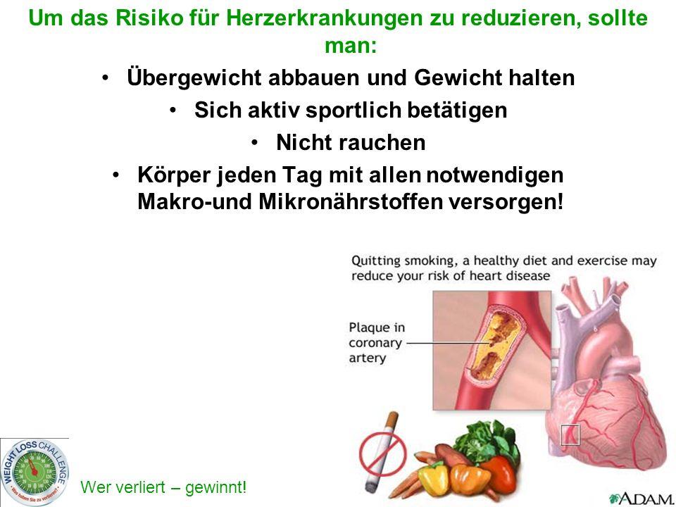 Um das Risiko für Herzerkrankungen zu reduzieren, sollte man: