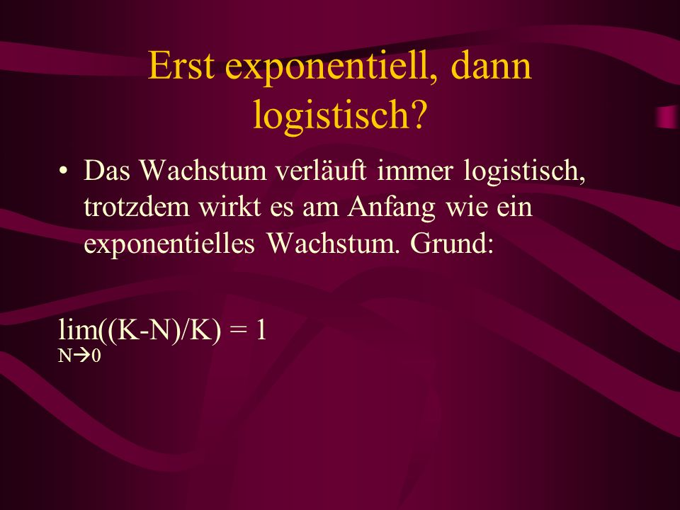 Erst exponentiell, dann logistisch