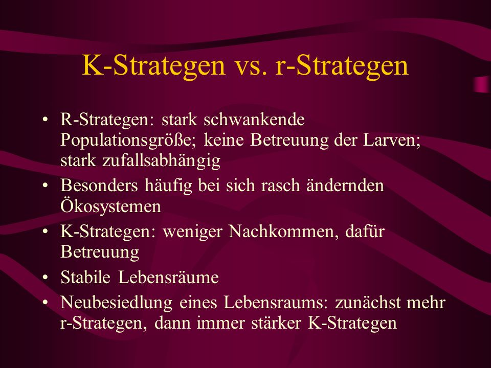 K-Strategen vs. r-Strategen
