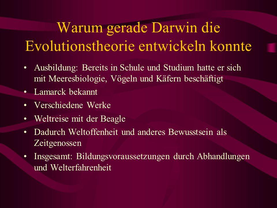 Warum gerade Darwin die Evolutionstheorie entwickeln konnte
