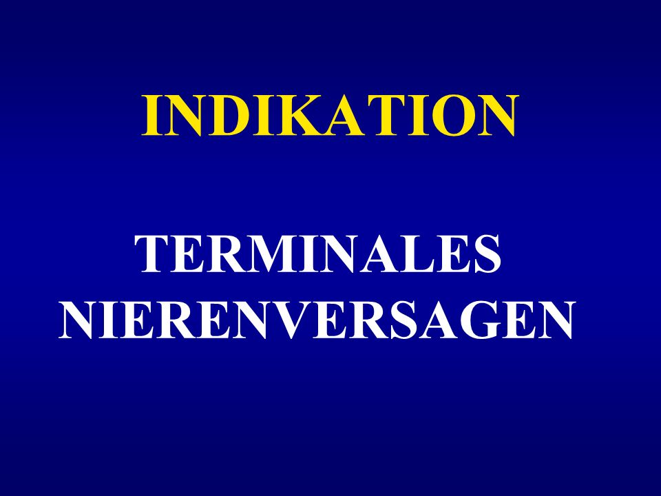 INDIKATION TERMINALES NIERENVERSAGEN
