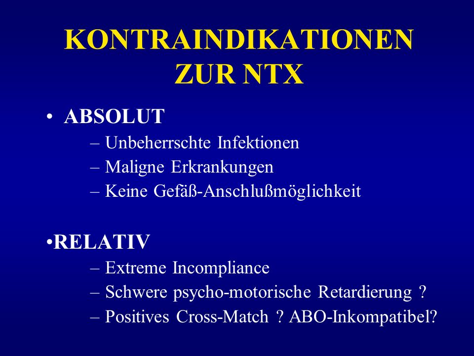 KONTRAINDIKATIONEN ZUR NTX
