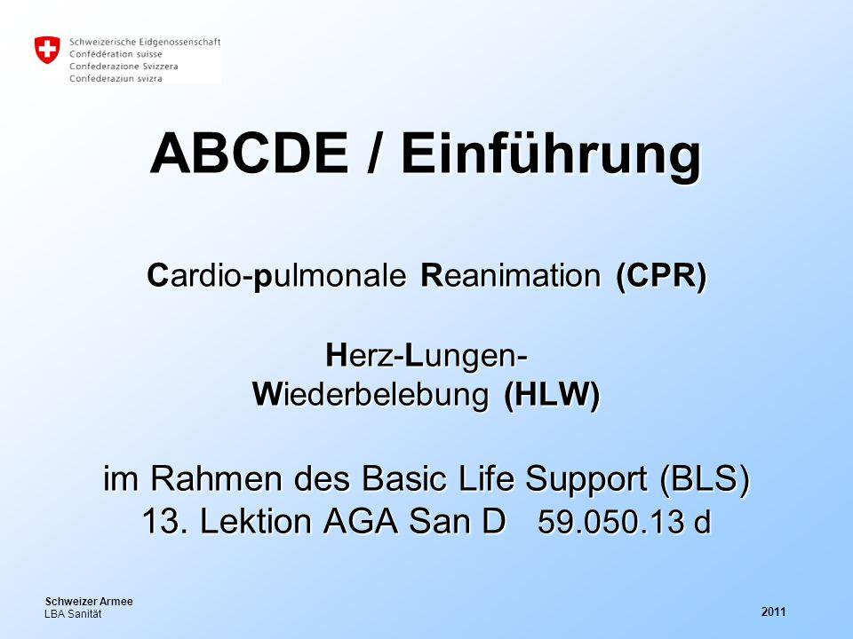 ABCDE / Einführung Cardio-pulmonale Reanimation (CPR) Herz-Lungen- Wiederbelebung (HLW) im Rahmen des Basic Life Support (BLS) 13. Lektion AGA San D 59.050.13 d