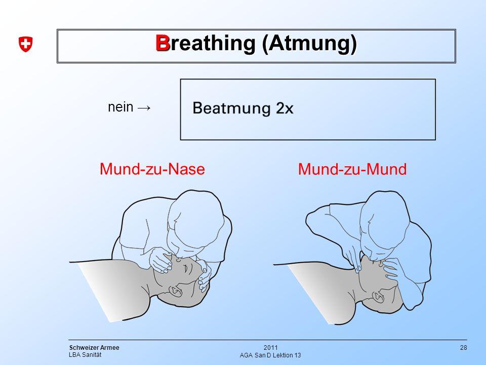 Breathing (Atmung) Mund-zu-Nase Mund-zu-Mund nein →