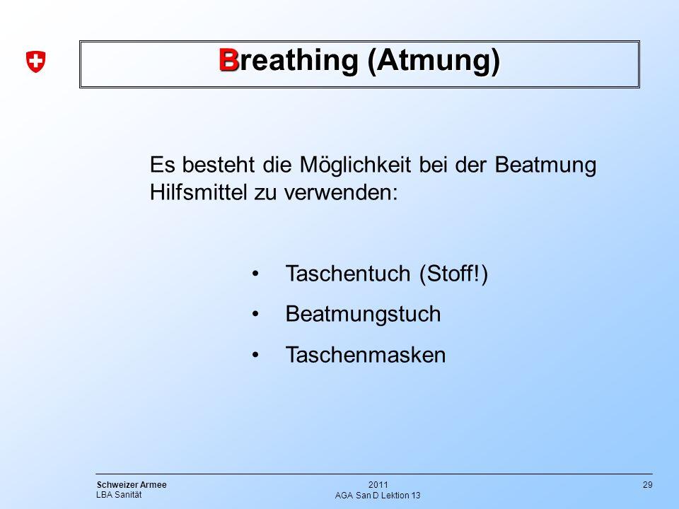 Breathing (Atmung) Es besteht die Möglichkeit bei der Beatmung Hilfsmittel zu verwenden: Taschentuch (Stoff!)