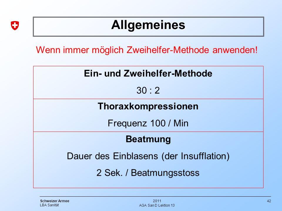 Allgemeines Wenn immer möglich Zweihelfer-Methode anwenden!