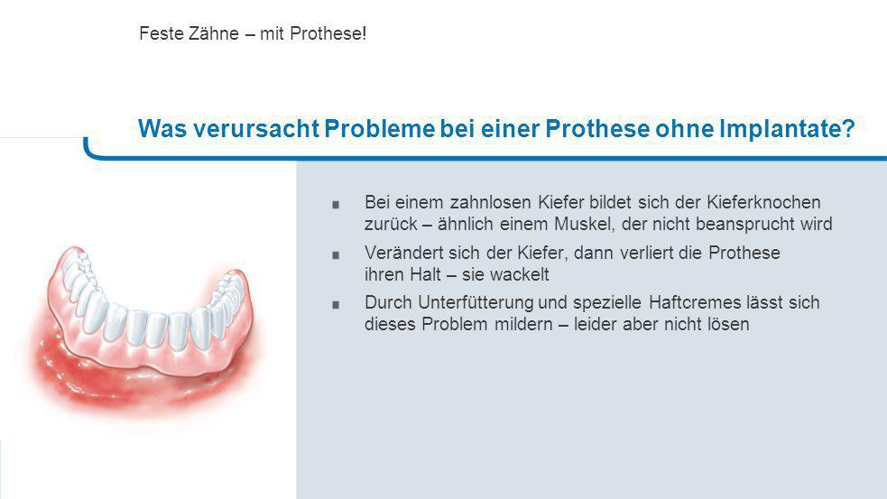 Was verursacht Probleme bei einer Prothese ohne Implantate
