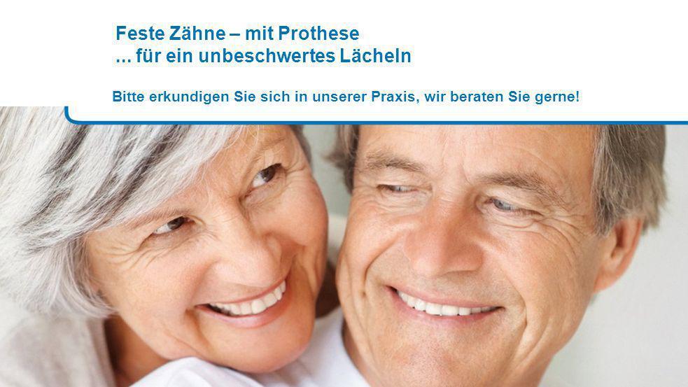Feste Zähne – mit Prothese ... für ein unbeschwertes Lächeln