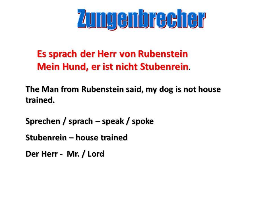 Zungenbrecher Es sprach der Herr von Rubenstein