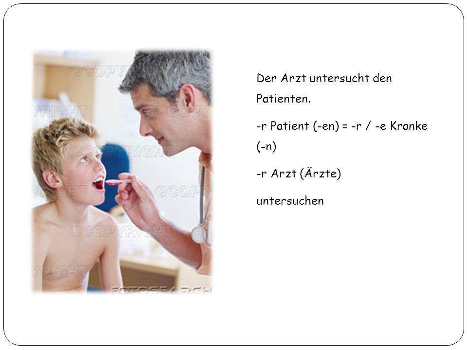 Der Arzt untersucht den Patienten.