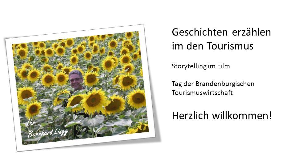 Geschichten erzählen im den Tourismus Herzlich willkommen! Ihr
