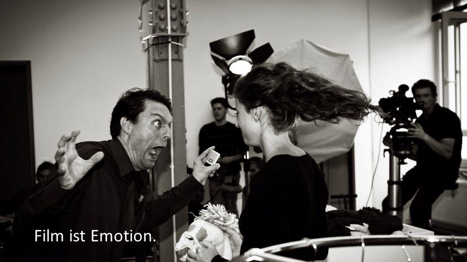 Film ist Emotion.