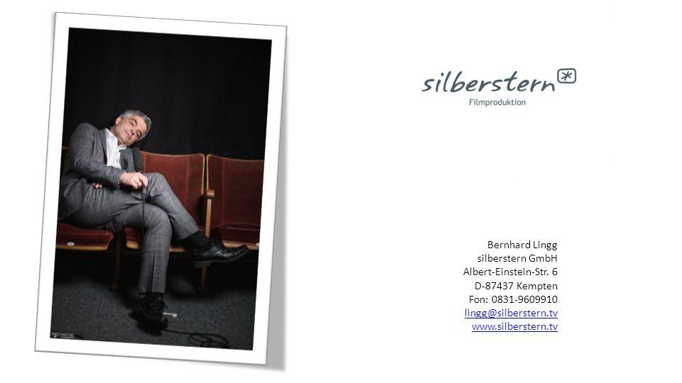Bernhard Lingg silberstern GmbH. Albert-Einstein-Str. 6. D-87437 Kempten. Fon: 0831-9609910. lingg@silberstern.tv.