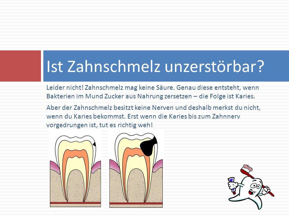 Ist Zahnschmelz unzerstörbar