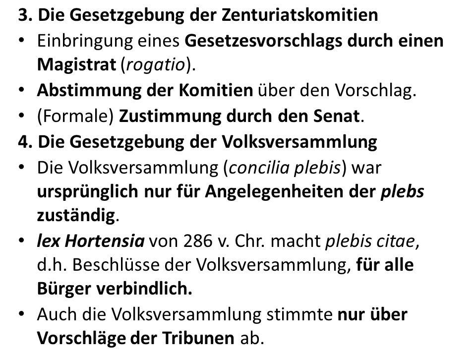 3. Die Gesetzgebung der Zenturiatskomitien