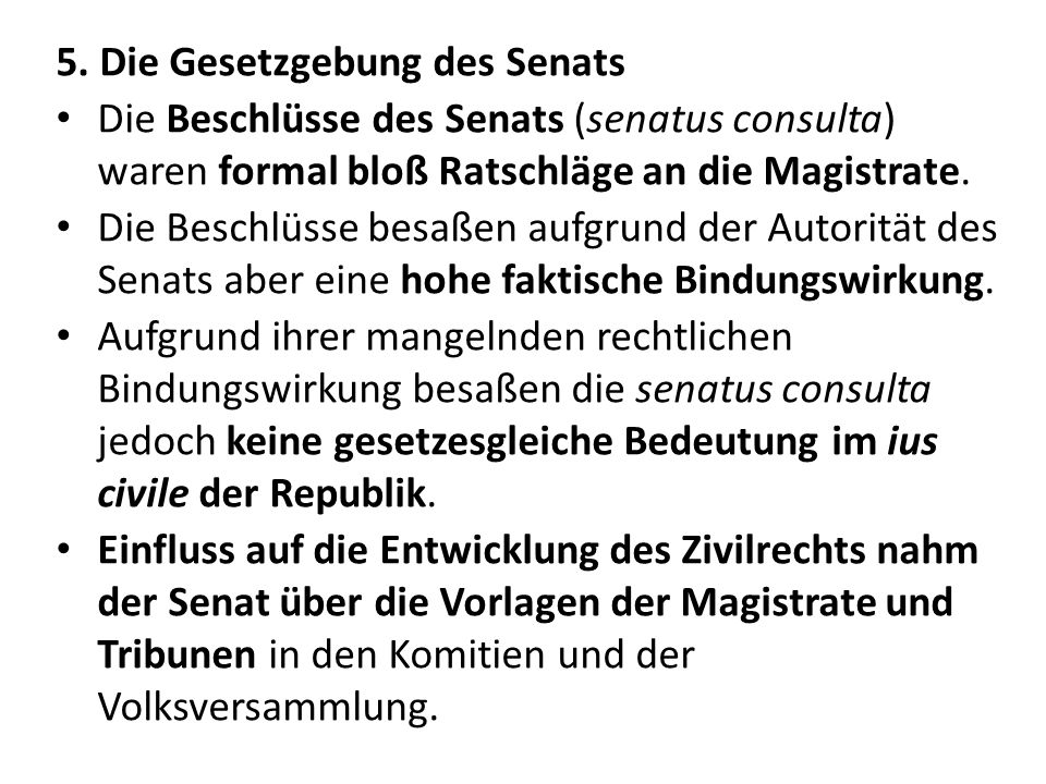 5. Die Gesetzgebung des Senats