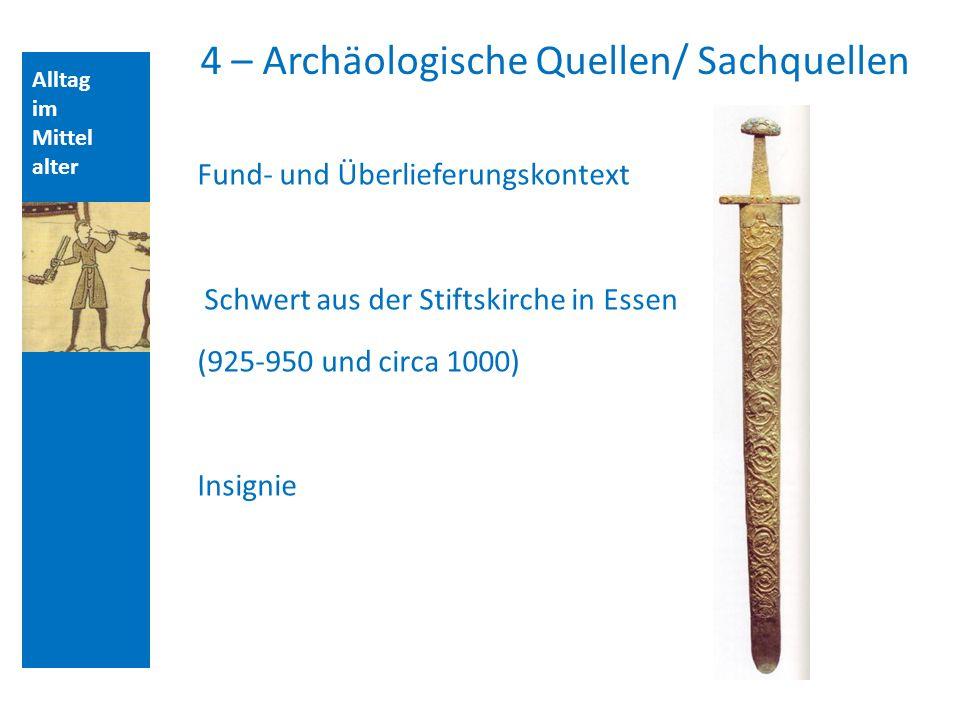 4 – Archäologische Quellen/ Sachquellen