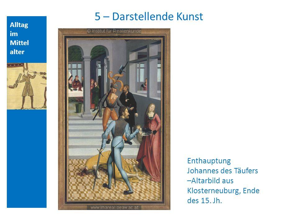 Quellen und Literatur 5 – Darstellende Kunst. Alltag. im. Mittelalter. Aufbau der Vorlesungsstunde: