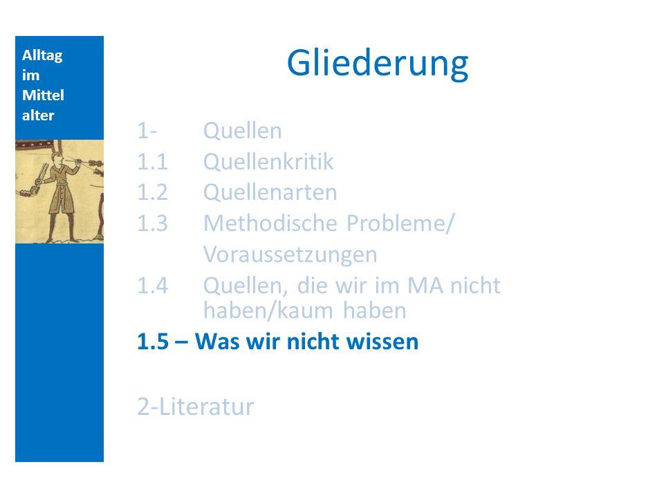 Gliederung 2-Literatur 1- Quellen 1.1 Quellenkritik 1.2 Quellenarten