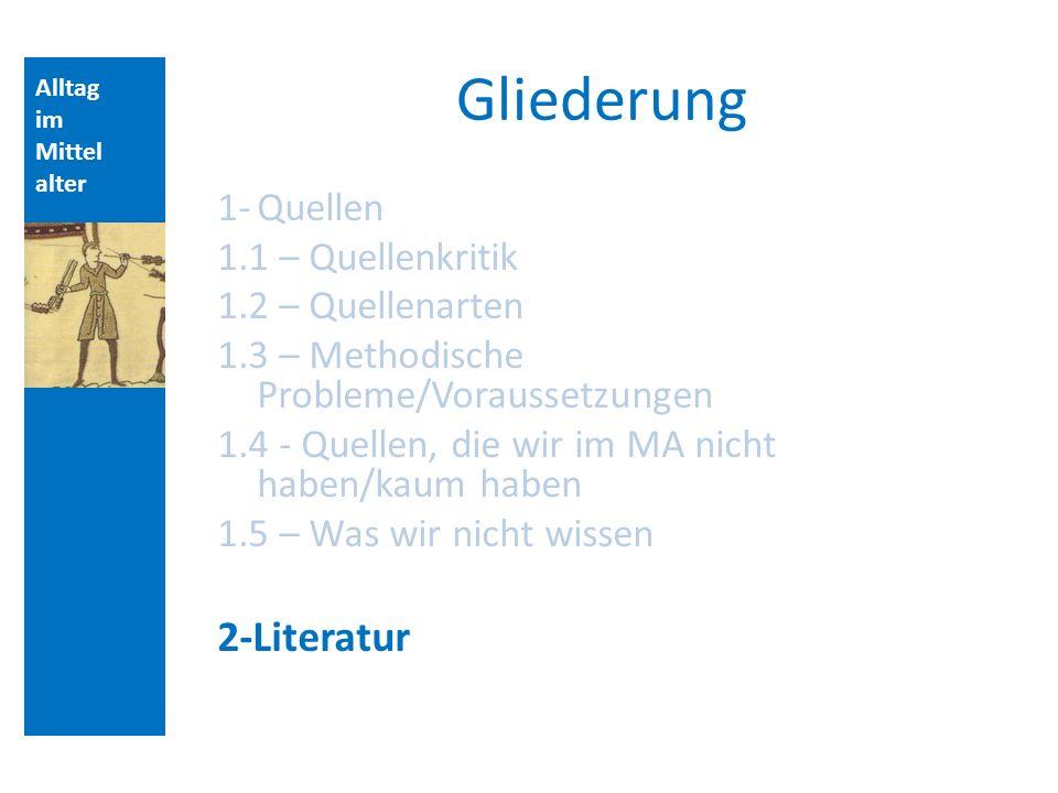 Gliederung 2-Literatur 1- Quellen 1.1 – Quellenkritik