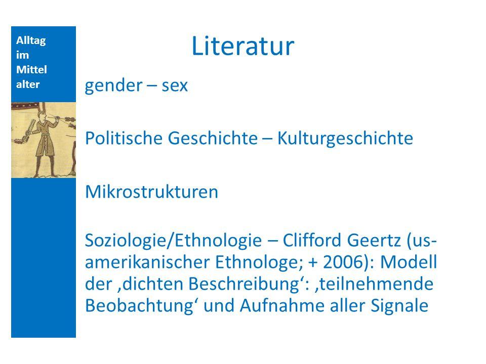 Quellen und Literatur Literatur. Alltag. im. Mittelalter.