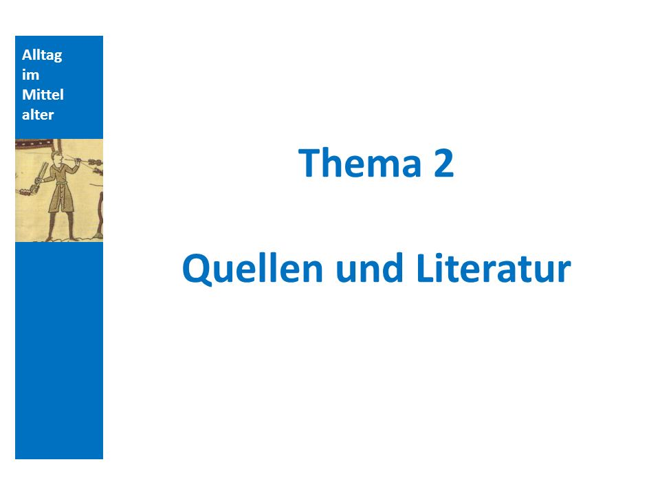 Thema 2 Quellen und Literatur