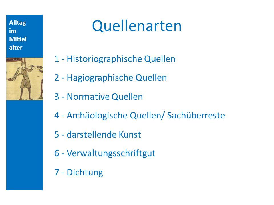 Quellen und Literatur Quellenarten. Alltag. im. Mittelalter. Aufbau der Vorlesungsstunde: