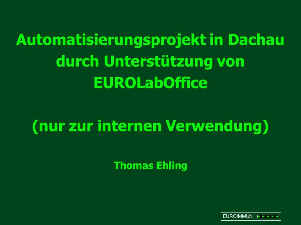 Automatisierungsprojekt in Dachau durch Unterstützung von EUROLabOffice (nur zur internen Verwendung) Thomas Ehling