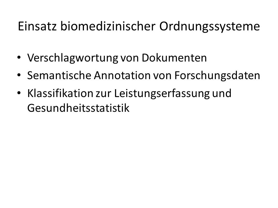 Einsatz biomedizinischer Ordnungssysteme