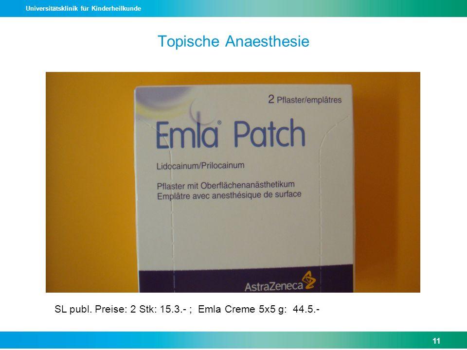 Topische Anaesthesie SL publ. Preise: 2 Stk: 15.3.- ; Emla Creme 5x5 g: 44.5.-