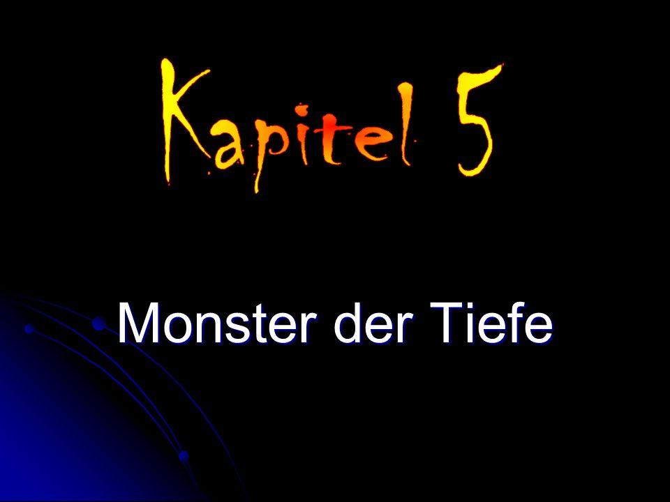 Kapitel 5 Monster der Tiefe