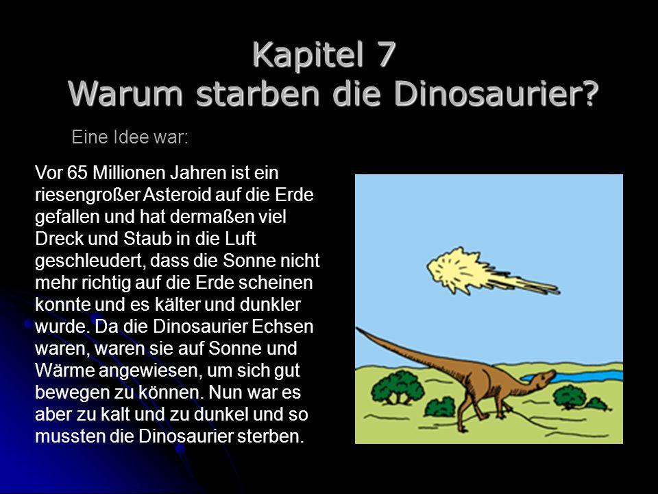 Kapitel 7 Warum starben die Dinosaurier Eine Idee war: