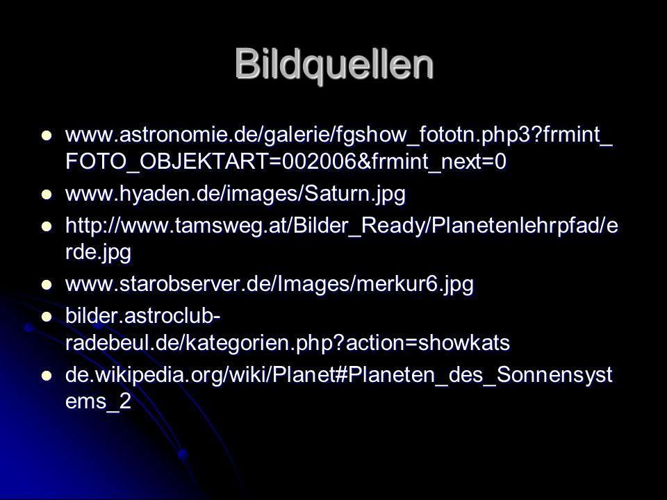 Bildquellen www.astronomie.de/galerie/fgshow_fototn.php3 frmint_FOTO_OBJEKTART=002006&frmint_next=0.