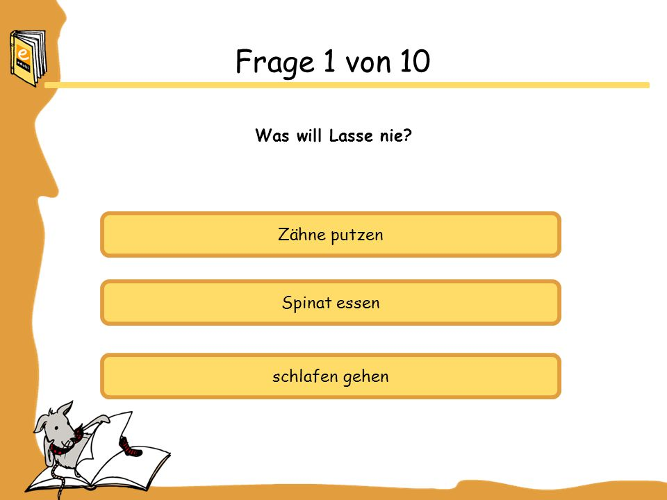 Frage 1 von 10 Was will Lasse nie Zähne putzen Spinat essen