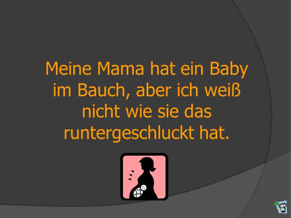 Meine Mama hat ein Baby im Bauch, aber ich weiß nicht wie sie das