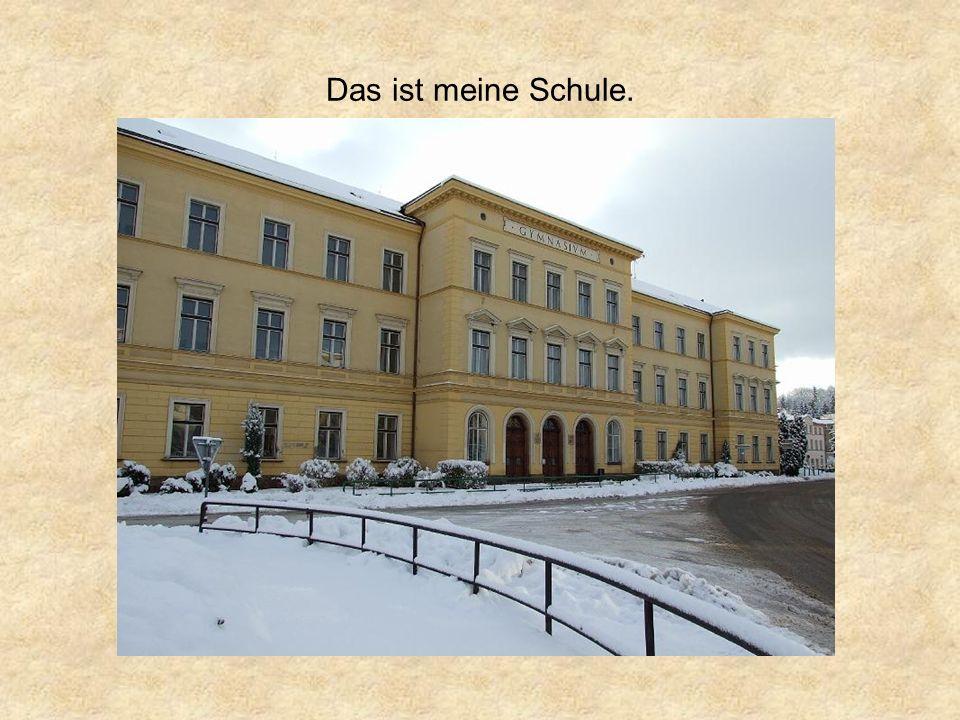 Das ist meine Schule.