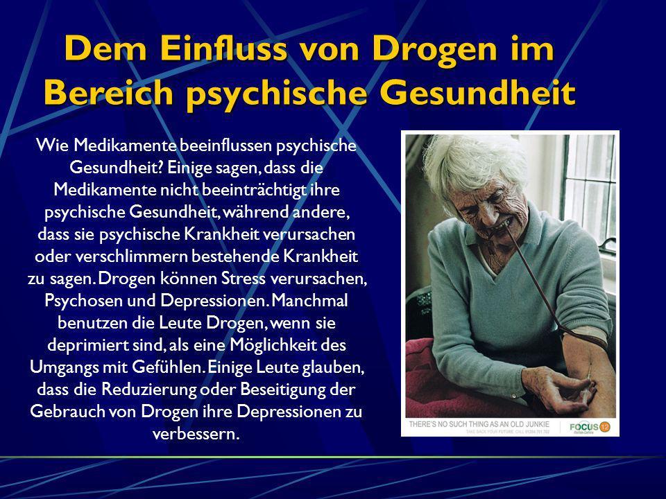 Dem Einfluss von Drogen im Bereich psychische Gesundheit