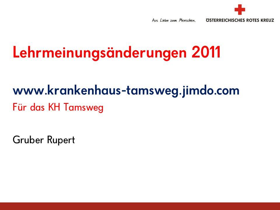 Lehrmeinungsänderungen 2011 www.krankenhaus-tamsweg.jimdo.com