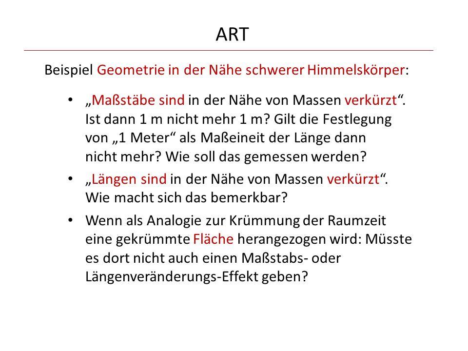 ART Beispiel Geometrie in der Nähe schwerer Himmelskörper: