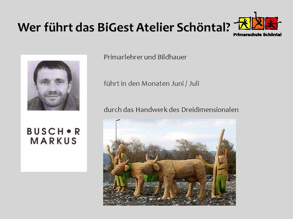 Wer führt das BiGest Atelier Schöntal