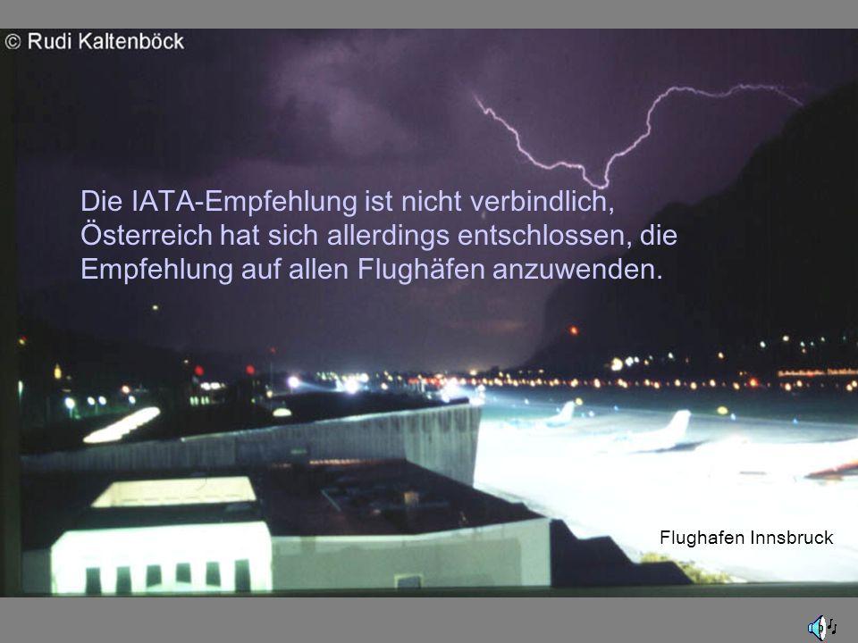 LOWIDie IATA-Empfehlung ist nicht verbindlich, Österreich hat sich allerdings entschlossen, die Empfehlung auf allen Flughäfen anzuwenden.