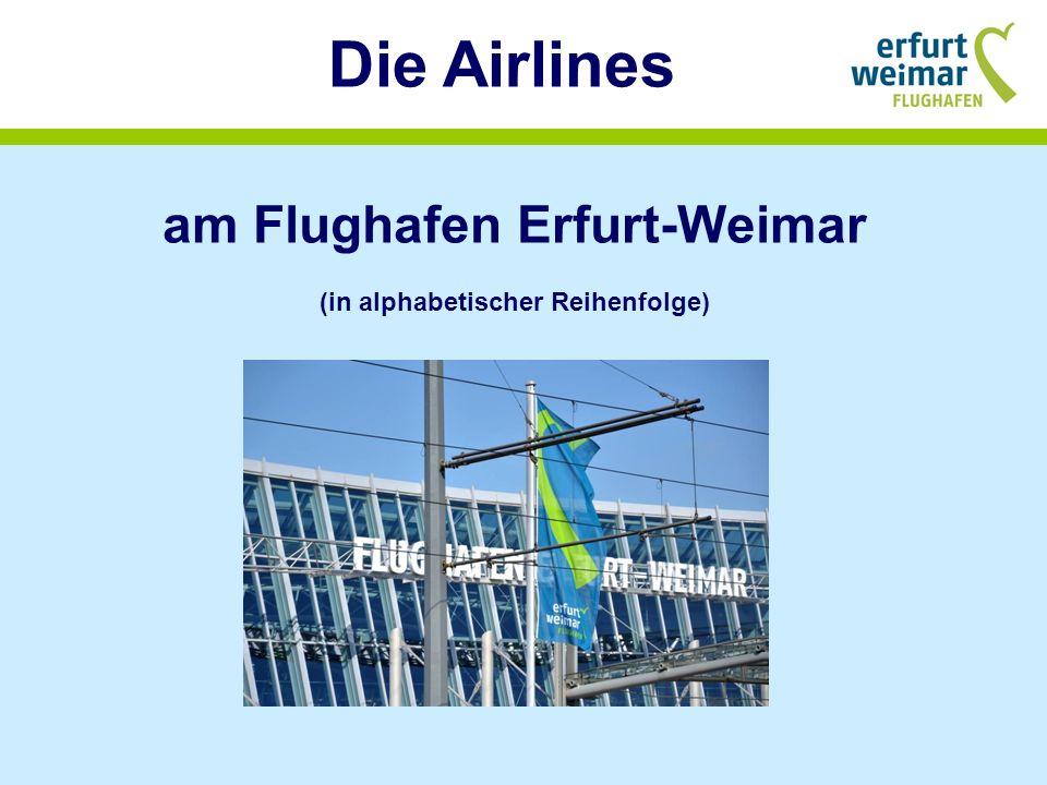 am Flughafen Erfurt-Weimar (in alphabetischer Reihenfolge)