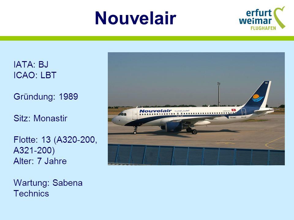 Nouvelair IATA: BJ ICAO: LBT Gründung: 1989 Sitz: Monastir Flotte: 13 (A320-200, A321-200) Alter: 7 Jahre Wartung: Sabena Technics.