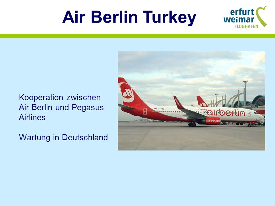 Air Berlin Turkey Kooperation zwischen Air Berlin und Pegasus Airlines Wartung in Deutschland