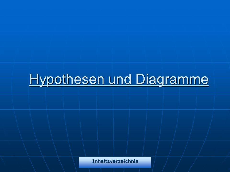 Hypothesen und Diagramme
