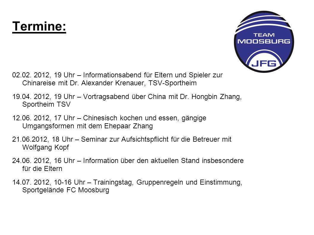Termine: 02.02. 2012, 19 Uhr – Informationsabend für Eltern und Spieler zur Chinareise mit Dr. Alexander Krenauer, TSV-Sportheim.
