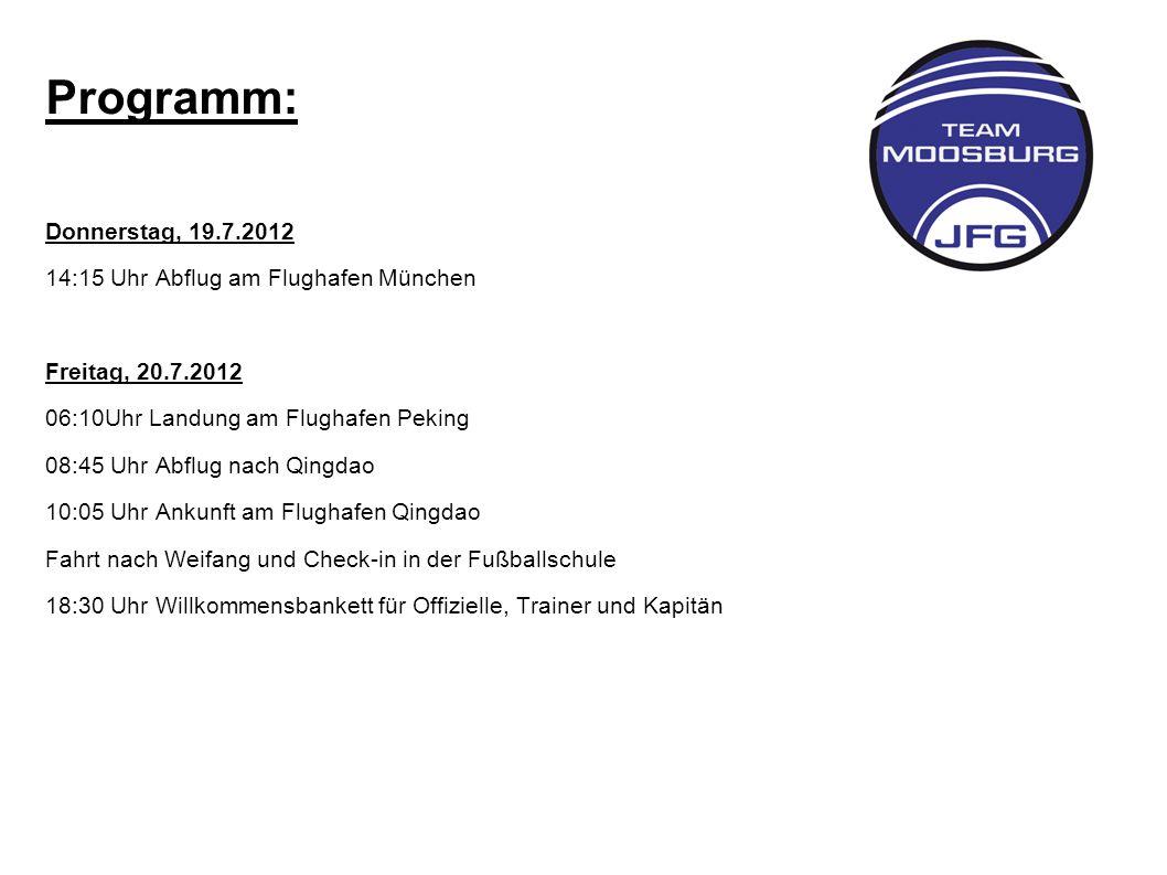 Programm: Donnerstag, 19.7.2012 14:15 Uhr Abflug am Flughafen München